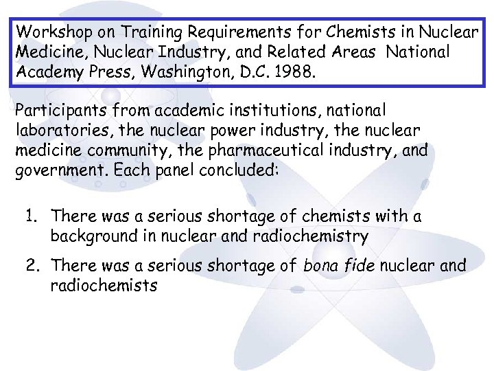 Workshop on Training Requirements for Chemists in Nuclear Medicine, Nuclear Industry, and Related Areas