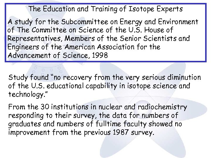 The Education and Training of Isotope Experts A study for the Subcommittee on Energy