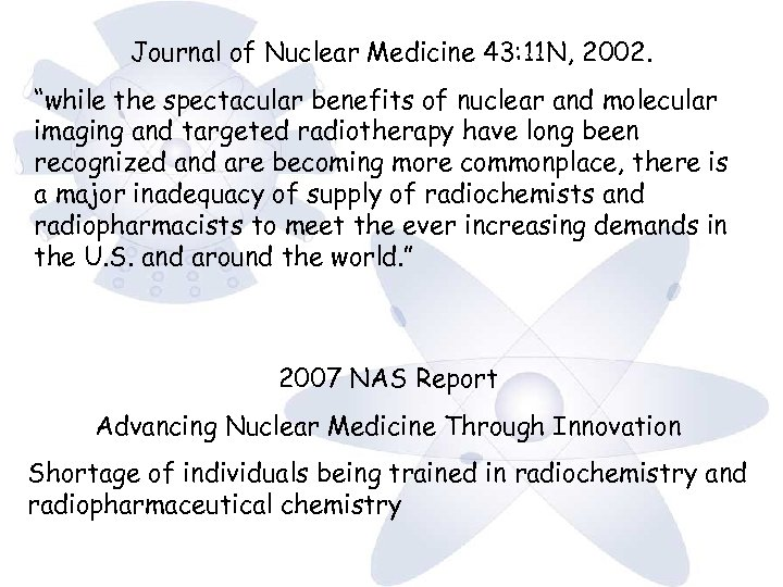 """Journal of Nuclear Medicine 43: 11 N, 2002. """"while the spectacular benefits of nuclear"""