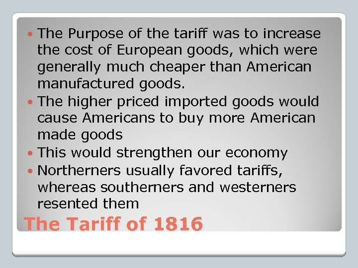 The Purpose of the tariff was to increase the cost of European goods, which