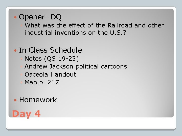 Opener- DQ ◦ What was the effect of the Railroad and other industrial