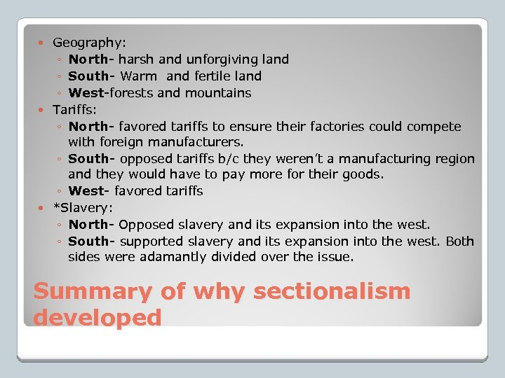 Geography: ◦ North- harsh and unforgiving land ◦ South- Warm and fertile land ◦