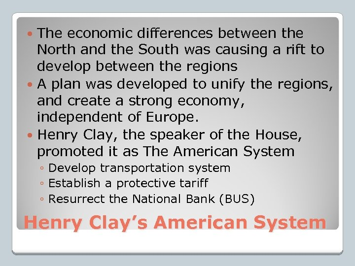 The economic differences between the North and the South was causing a rift to