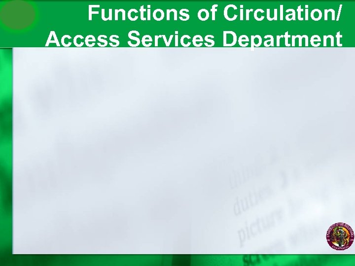Functions of Circulation/ Access Services Department