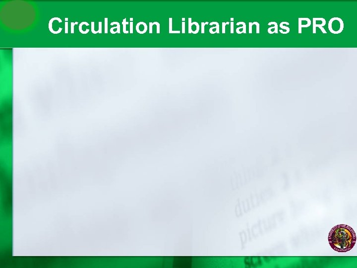 Circulation Librarian as PRO