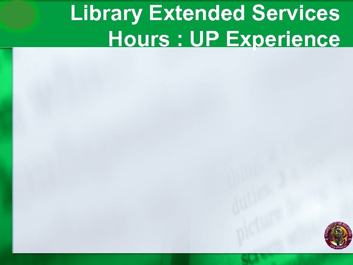 Library Extended Services Hours : UP Experience