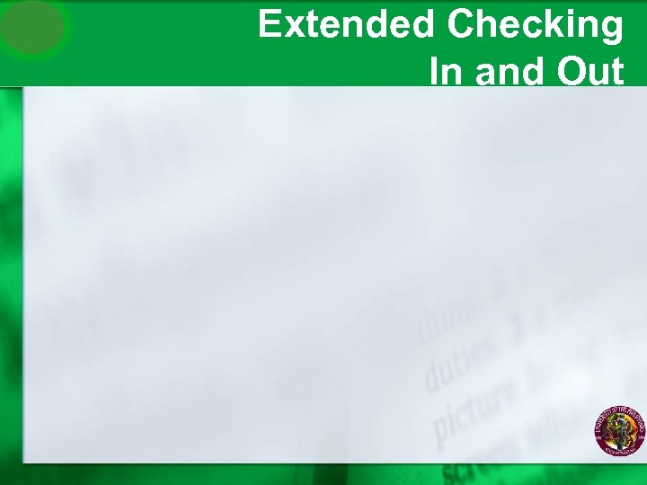 Extended Checking In and Out
