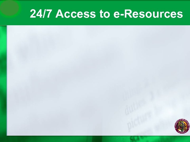 24/7 Access to e-Resources