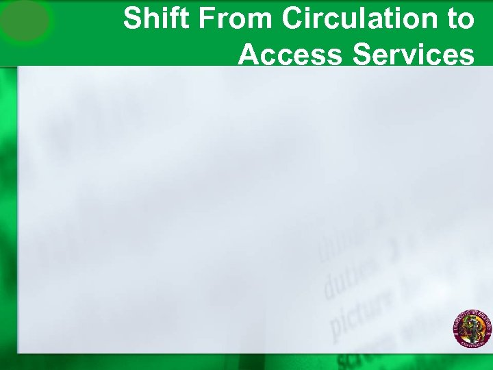 Shift From Circulation to Access Services