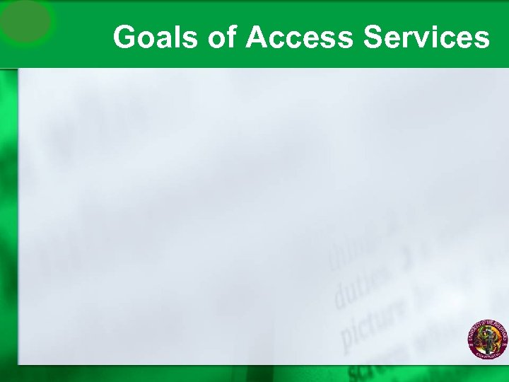 Goals of Access Services
