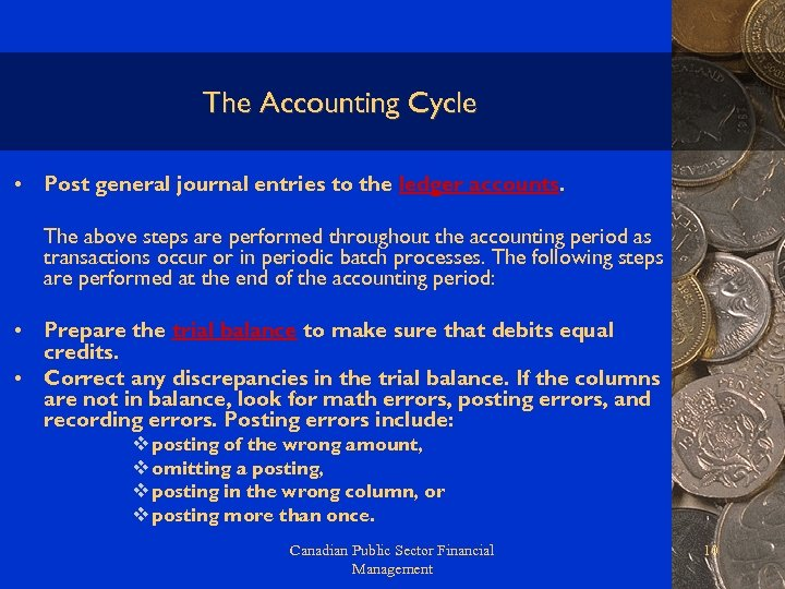 The Accounting Cycle • Post general journal entries to the ledger accounts. The above