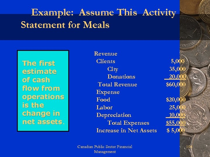Example: Assume This Activity Statement for Meals The first estimate of cash flow from