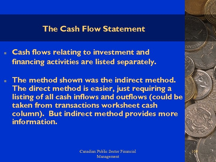 The Cash Flow Statement n n Cash flows relating to investment and financing activities