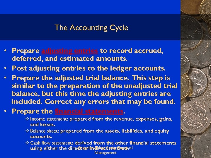 The Accounting Cycle • Prepare adjusting entries to record accrued, deferred, and estimated amounts.