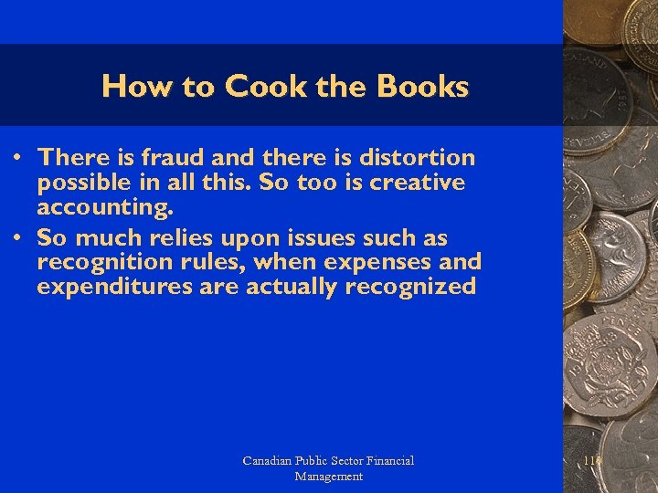 How to Cook the Books • There is fraud and there is distortion possible