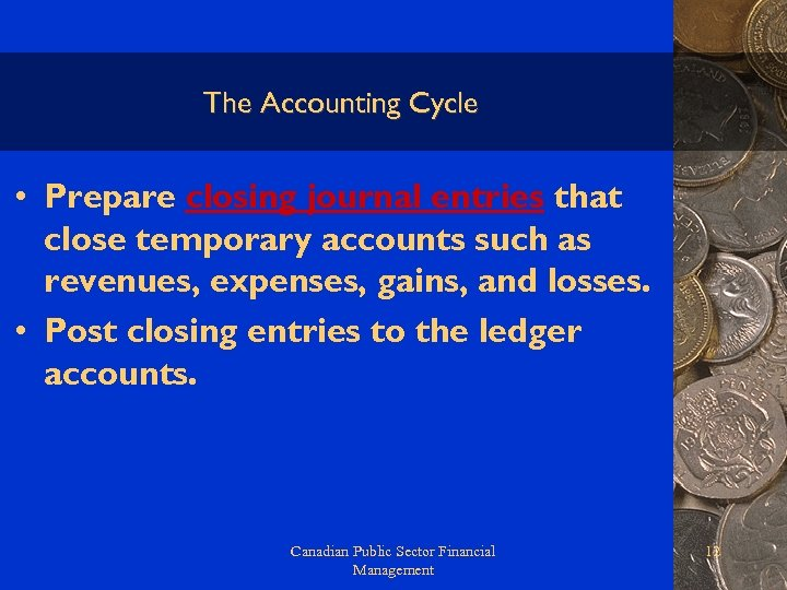 The Accounting Cycle • Prepare closing journal entries that close temporary accounts such as