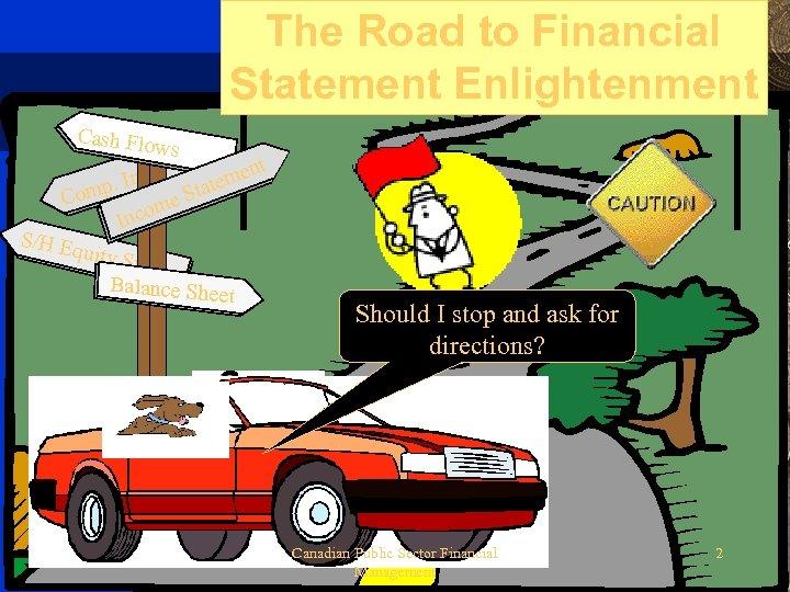 The Road to Financial Statement Enlightenment Cash Flow s t en. Inc. tem p