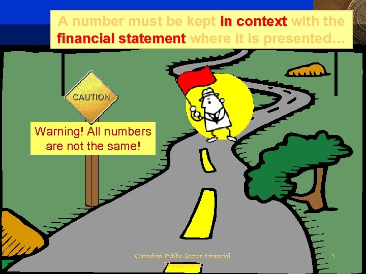 A number must be kept in context with the financial statement where it is