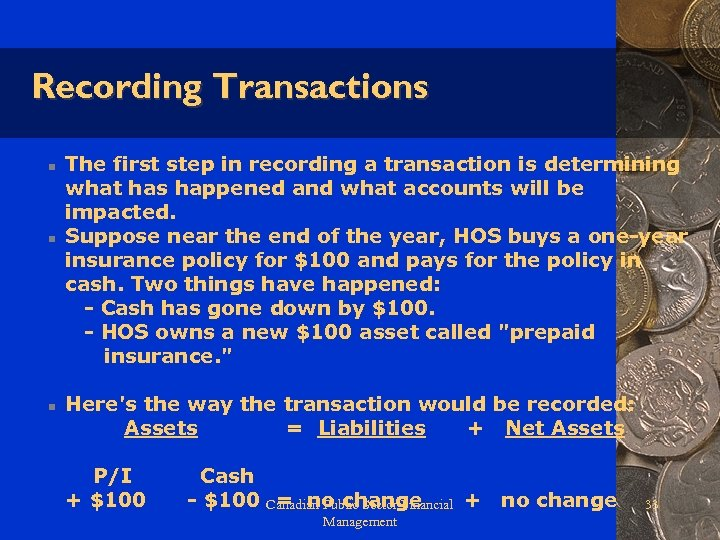 Recording Transactions n n n The first step in recording a transaction is determining
