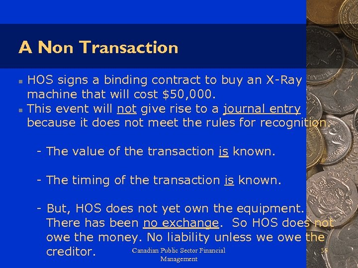A Non Transaction n n HOS signs a binding contract to buy an X-Ray