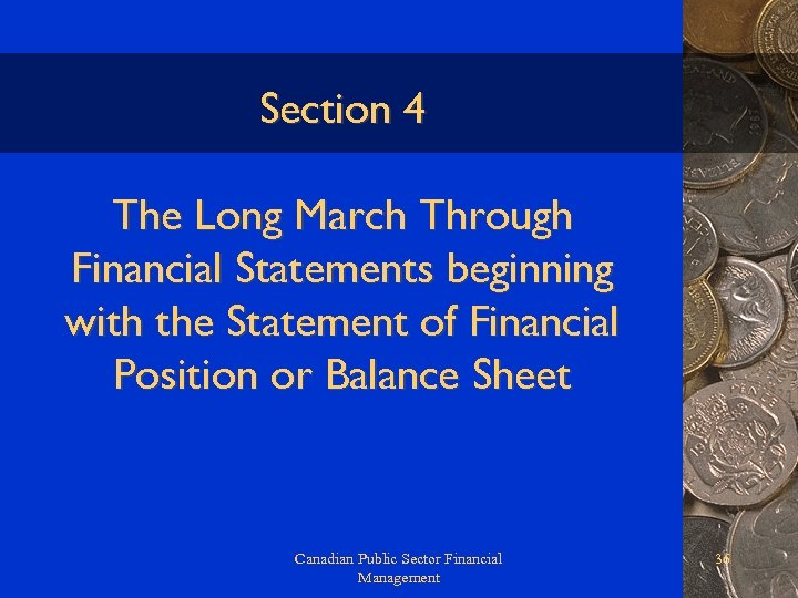 Section 4 The Long March Through Financial Statements beginning with the Statement of Financial