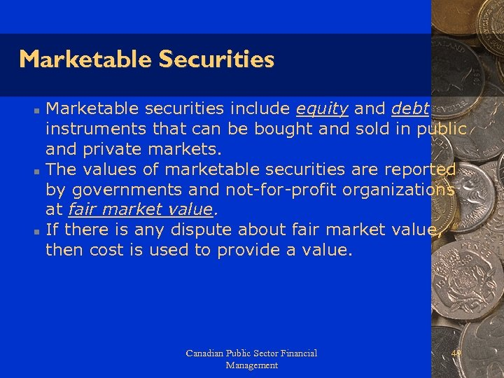 Marketable Securities n n n Marketable securities include equity and debt instruments that can