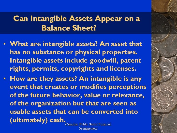 Can Intangible Assets Appear on a Balance Sheet? • What are intangible assets? An