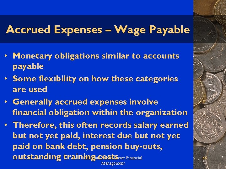Accrued Expenses – Wage Payable • Monetary obligations similar to accounts payable • Some