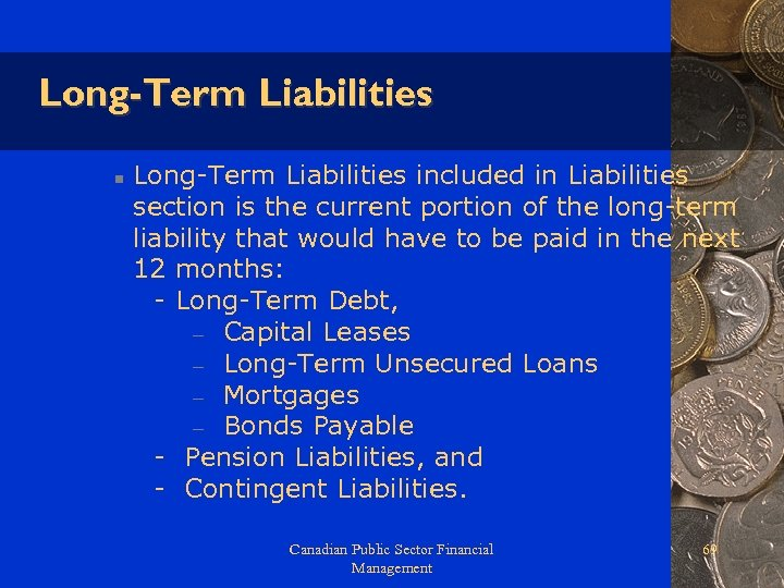 Long-Term Liabilities n Long-Term Liabilities included in Liabilities section is the current portion of