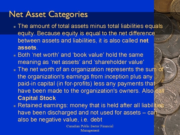 Net Asset Categories n n The amount of total assets minus total liabilities equals