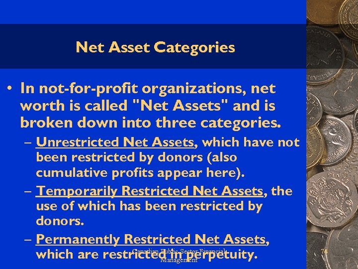 Net Asset Categories • In not-for-profit organizations, net worth is called