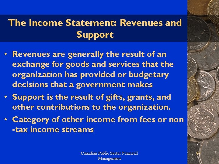 The Income Statement: Revenues and Support • Revenues are generally the result of an