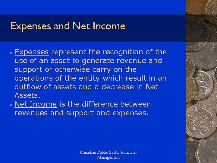 Expenses and Net Income n n Expenses represent the recognition of the use of