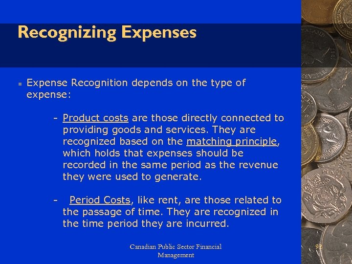 Recognizing Expenses n Expense Recognition depends on the type of expense: - Product costs