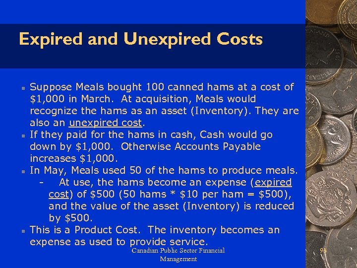 Expired and Unexpired Costs n n Suppose Meals bought 100 canned hams at a
