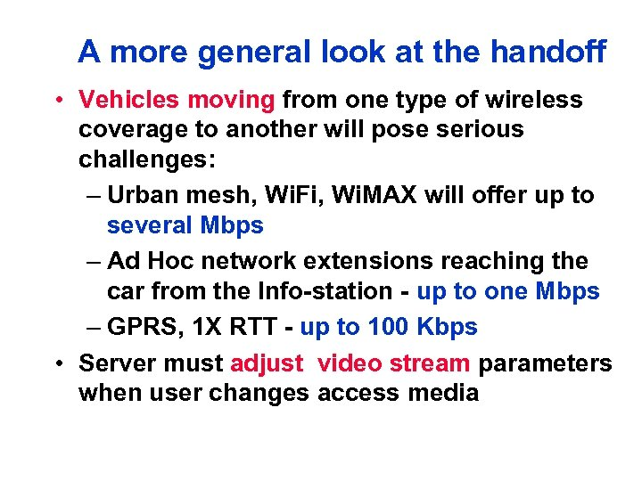 A more general look at the handoff • Vehicles moving from one type of