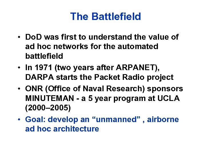 The Battlefield • Do. D was first to understand the value of ad hoc