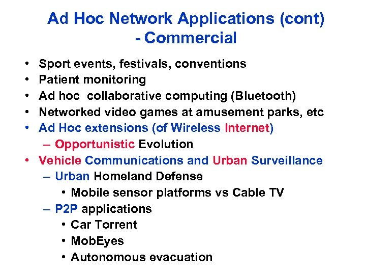 Ad Hoc Network Applications (cont) - Commercial • • • Sport events, festivals, conventions