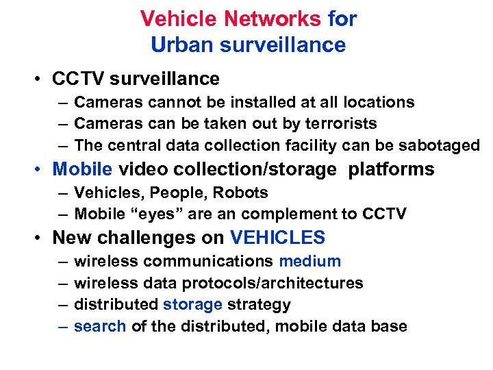 Vehicle Networks for Urban surveillance • CCTV surveillance – Cameras cannot be installed at