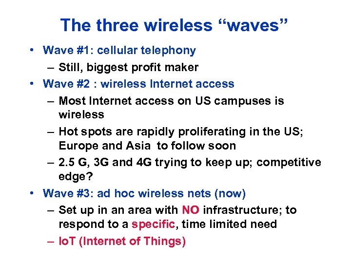 "The three wireless ""waves"" • Wave #1: cellular telephony – Still, biggest profit maker"