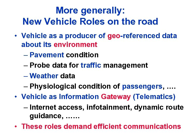 More generally: New Vehicle Roles on the road • Vehicle as a producer of
