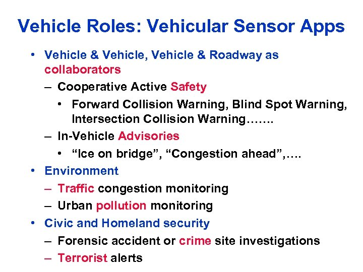 Vehicle Roles: Vehicular Sensor Apps • Vehicle & Vehicle, Vehicle & Roadway as collaborators