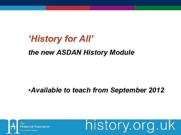 'History for All' the new ASDAN History Module • Available to teach from September