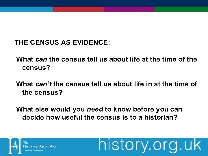 THE CENSUS AS EVIDENCE: What can the census tell us about life at the