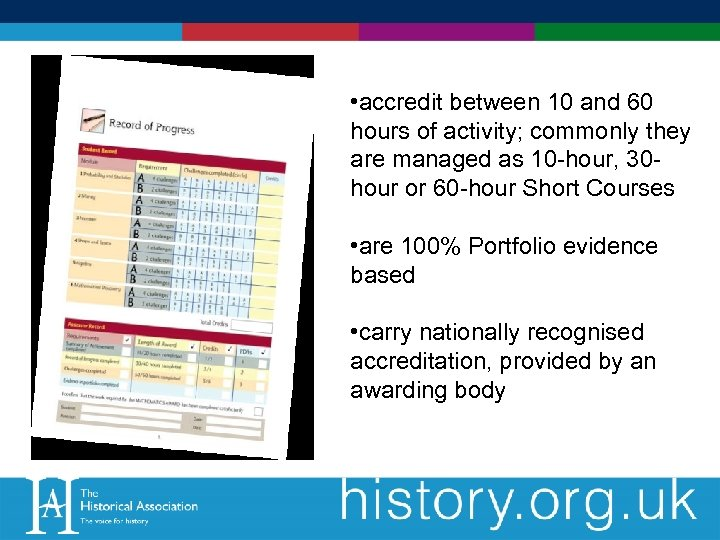 • accredit between 10 and 60 hours of activity; commonly they are managed