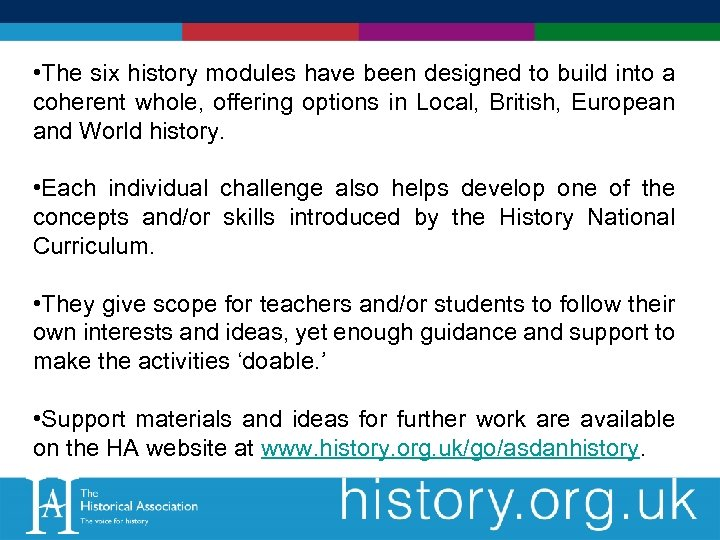 • The six history modules have been designed to build into a coherent