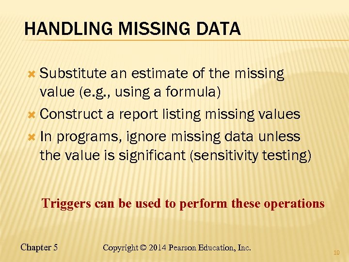 HANDLING MISSING DATA Substitute an estimate of the missing value (e. g. , using