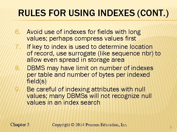 RULES FOR USING INDEXES (CONT. ) 6. Avoid use of indexes for fields with