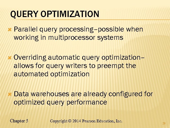 QUERY OPTIMIZATION Parallel query processing–possible when working in multiprocessor systems Overriding automatic query optimization–
