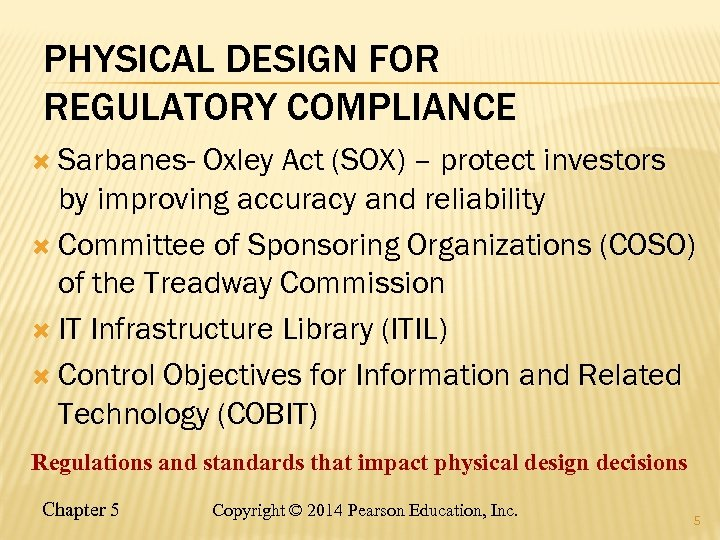 PHYSICAL DESIGN FOR REGULATORY COMPLIANCE Sarbanes- Oxley Act (SOX) – protect investors by improving
